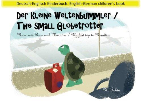 9781519694270: Der kleine Weltenbummler / The small Globetrotter: Zweisprachiges Kinderbuch ab 1 - 6 Jahren (Deutsch - Englisch) Bilingual children's book (German - ... trip to Mauritius (Volume 1) (German Edition)