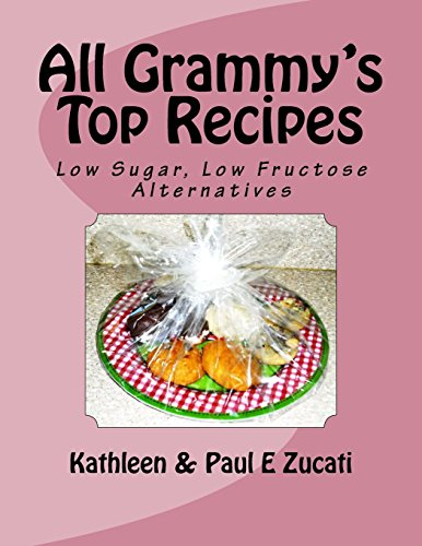9781519694621: All Grammy's Top Recipes: Low Sugar, Low Fructose Alternatives (All Grammy's Recipes) (Volume 2)