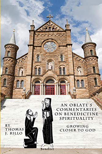 9781519695611: An Oblate's Commentaries on Benedictine Spirituality: Growing Closer to God
