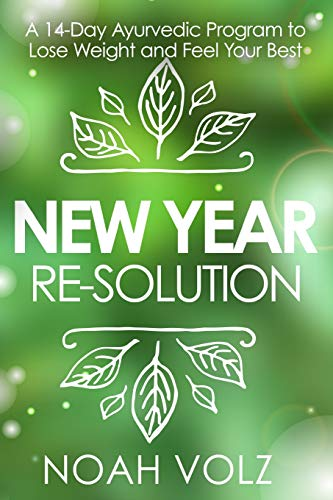 9781519696298: New Year Re-Solution: A 14-Day Ayurvedic Program to Lose Weight and Feel Your Best (Black and White)