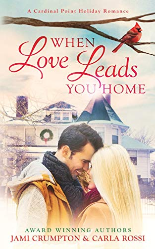 9781519696595: When Love Leads You Home: A Cardinal Point Holiday Romance