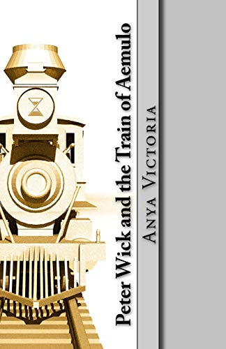 9781519697523: Peter Wick and the Train of Aemulo