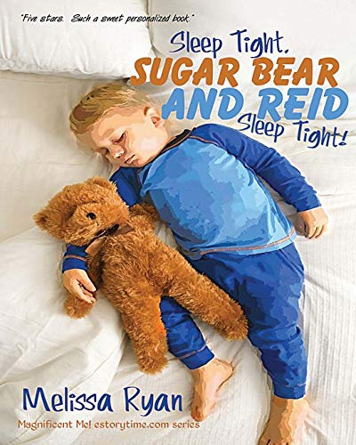 9781519698643: Sleep Tight, Sugar Bear and Reid, Sleep Tight!: Personalized Children's Books, Personalized Gifts, and Bedtime Stories (A Magnificent Me! estorytime.com Series)