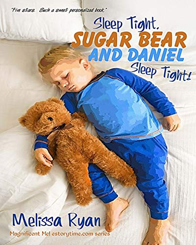 9781519699497: Sleep Tight, Sugar Bear and Daniel, Sleep Tight!: Personalized Children's Books, Personalized Gifts, and Bedtime Stories (A Magnificent Me! estorytime.com Series)