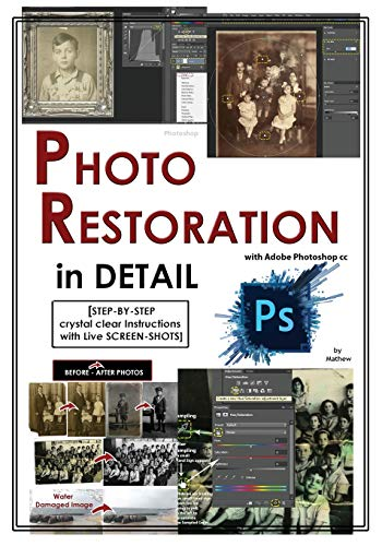 9781519701770: Photoshop: Photo Restoration in Detail with Adobe Photoshop cc (Photo Recovery, Repairing Old Photos, black and white photos, photoshop cc, photoshop cc 2015) (Volume 1)