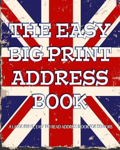9781519701893: The Easy Big Print Address Book: Large Print Address Book for Seniors (Large Prints Series) (Volume 2)