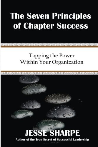 9781519703217: The Seven Principles of Chapter Success: Tapping The Power Within Your Organization