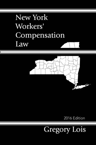 9781519703231: New York Workers' Compensation Law: 2016 Edition