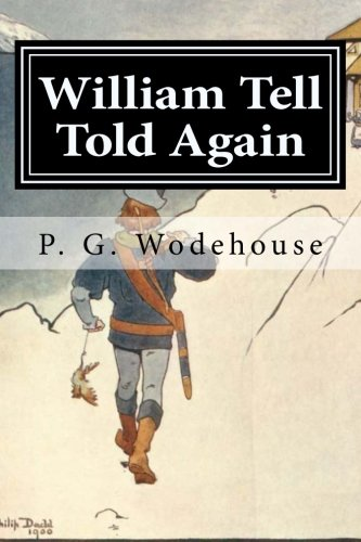 9781519703316: William Tell Told Again