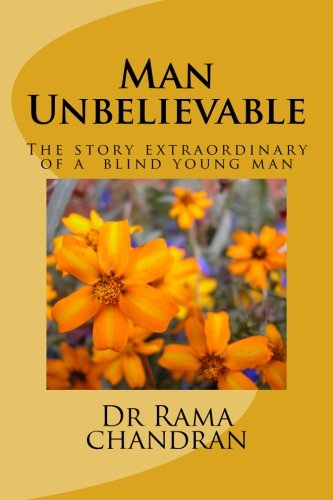 9781519703323: Man Unbelievable: The story extraordinary of a deaf and blind young man