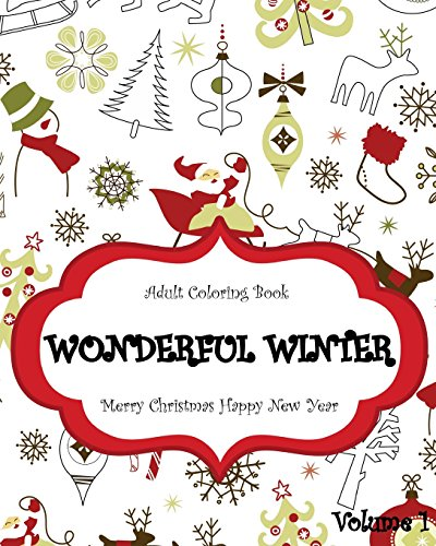9781519706577: Wonderful Winter Merry Christmas and Happy New Year: Creative Coloring Inspirations Bring Balance,A Stress Management : Relaxation Meditation And Blessing,Trees,Winter Designs (Volume 1)