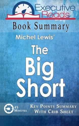 Book Summary: The Big Short: 45 Minutes - Key Points Summary/Refresher with Crib Sheet Infographic:...