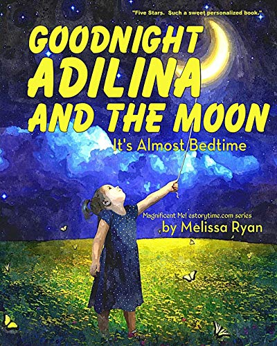 9781519708762: Goodnight Adilina and the Moon, It's Almost Bedtime: Personalized Children's Books, Personalized Gifts, and Bedtime Stories (A Magnificent Me! estorytime.com Series)
