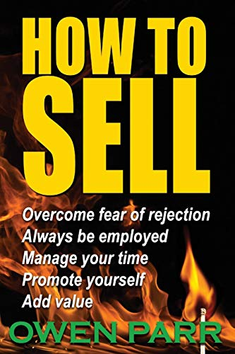 9781519709875: HOW To Sell Overcome Fear of Rejection: Learn Time Management, Goal Setting & more