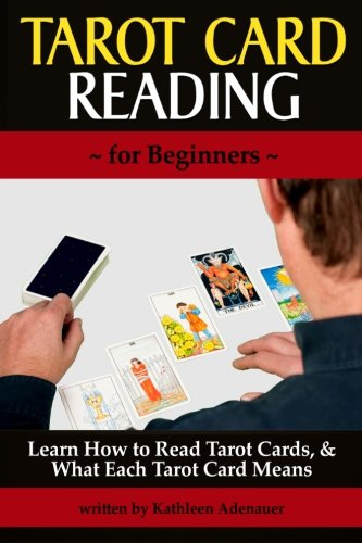 9781519709929: Tarot Card Reading (for Beginners): Learn How to Read Tarot Cards, and What Each Tarot Card Means