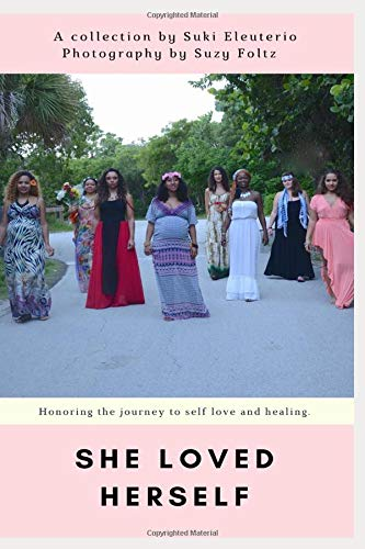 9781519710048: She Loved Herself: 14 Women Share Stories of Healing, Acceptance and Learning to Love Yourself (Volume 1)