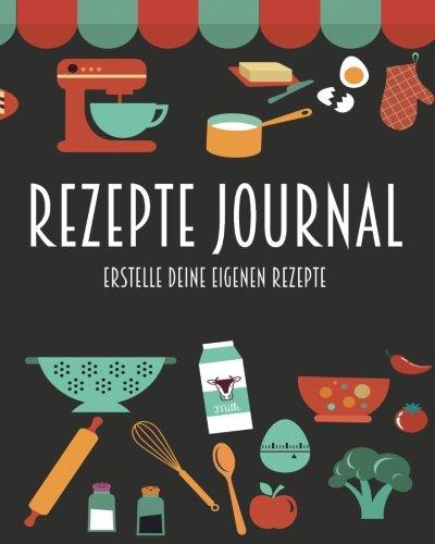 9781519710895: Rezepte Journal - Erstelle deine eigenen Rezepte: Barcelover