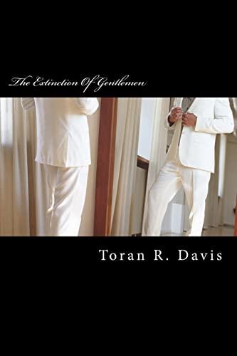 9781519712011: The Extinction Of Gentlemen: Raising Boys