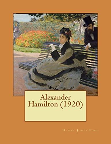 Alexander Hamilton (1920) (Paperback): Henry Jones Ford