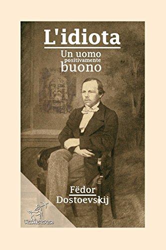 9781519712721: L'idiota: Un uomo positivamente buono (Italian Edition)