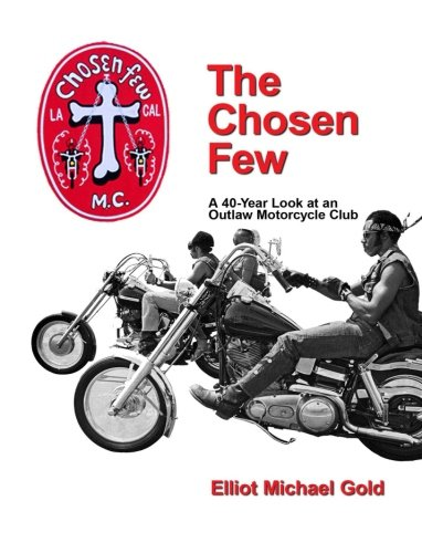 9781519712929: The Chosen Few: A 40-Year Look at an Outlaw Motorcycle Club