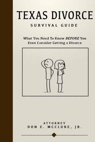 9781519713216: Texas Divorce Survival Guide: What You Need To Know BEFORE You Even Consider Getting A Divorce