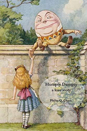 9781519713254: Humpty Dumpty: a love story