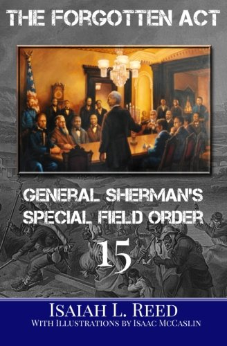 9781519713520: The Forgotten Act: General Sherman's Special Field Order Number 15