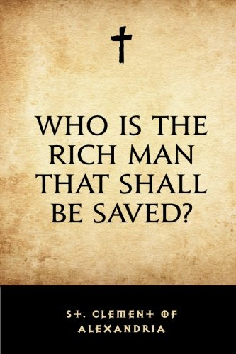 9781519714589: Who Is the Rich Man That Shall Be Saved?