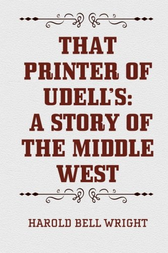 9781519714831: That Printer of Udell's: A Story of the Middle West