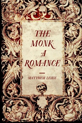 9781519715111: The Monk: A Romance