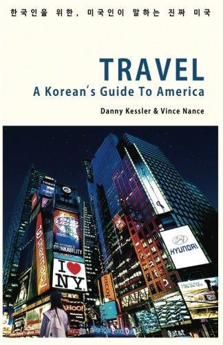 Travel: A Korean's Guide To America: Kessler, Danny; Nance, Vince