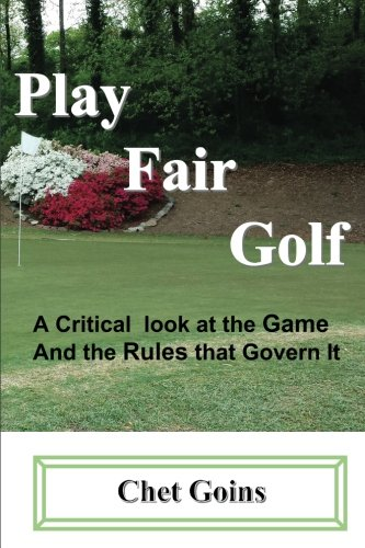 9781519717412: play fair golf: a critical look at the game and the rules which govern it
