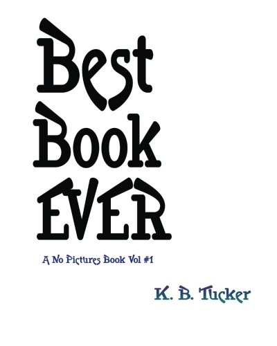 9781519717894: Best Book Ever (This Book Has No Pictures) (Volume 1)
