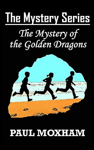 9781519717955: The Mystery of the Golden Dragons (The Mystery Series, Book 5)