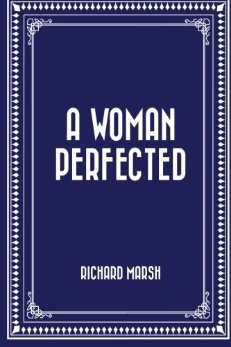 9781519718488: A Woman Perfected