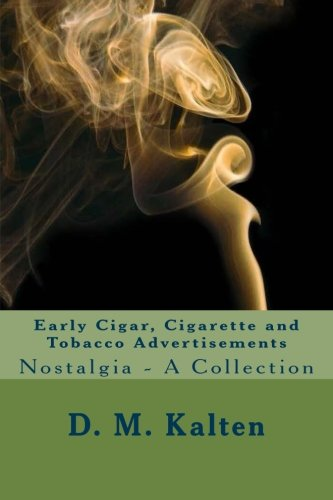 9781519718631: Early Cigar, Cigarette and Tobacco Advertisements: Nostalgia - A Collection