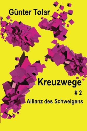 9781519718877: Allianz des Schweigens: Volume 2 (Kreuzwege)