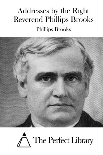 9781519719515: Addresses by the Right Reverend Phillips Brooks (Perfect Library)