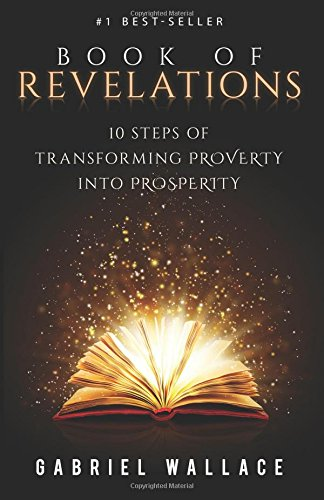 9781519719751: Book of Revelations: 10 Steps of Transforming Poverty into Prosperity (The Transformation Series)