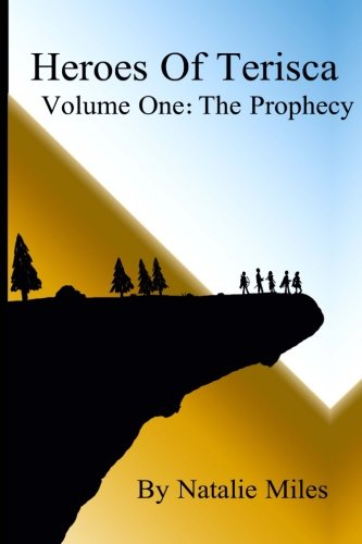 9781519721921: Heroes Of Terisca: Volume One - The Prophecy (Volume 1)