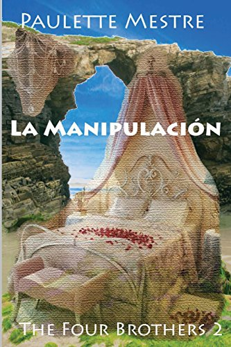 9781519722065: La Manipulacion: The Four Brothers (Volume 3) (Spanish Edition)