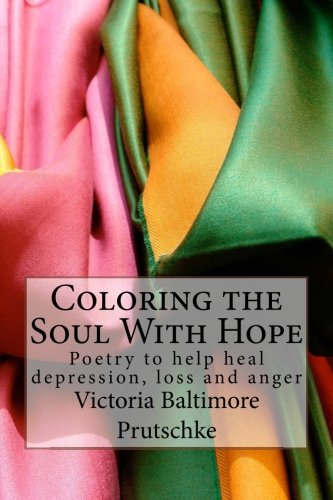 9781519722645: Coloring the Soul With Hope: Poetry to help heal depression, loss and anger