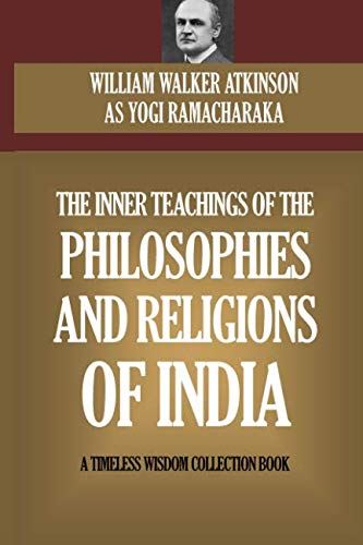 9781519723420: The Inner Teachings Of The Philosophies And Religions Of India (Timeless Wisdom Collection)