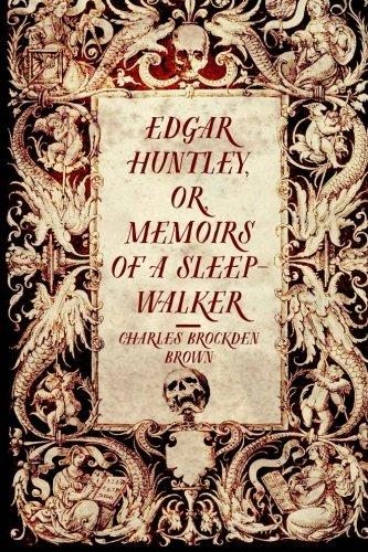 9781519724434: Edgar Huntley, or, Memoirs of a Sleep-Walker