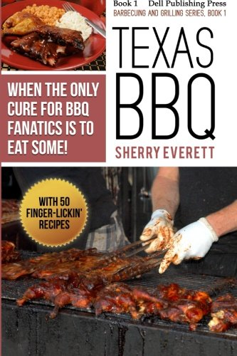9781519724694: Texas BBQ: When the Only Cure for BBQ Fanatics is to Eat Some!