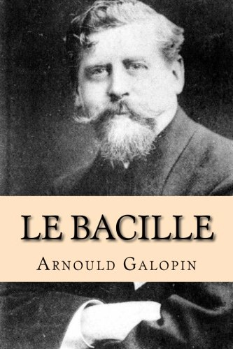 Le Bacille: Galopin, Arnould