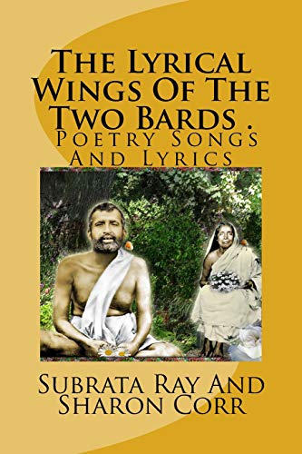 9781519725097: The Lyrical Wings Of The Two Bards : Poet Subrata Ray And Sharon Corr