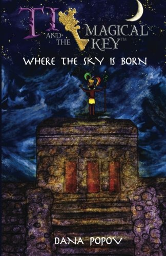 9781519726773: Ti and the magical key: Where the sky is born (Black & White version) (Volume 2)