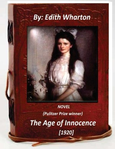 9781519726889: The age of innocence (1920): (Pulitzer Prize winner) by Edith Wharton